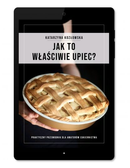 jak to właściwie upiec e-book cukierniczy poradnik kurs